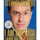 I Am America (And So Can You!) by Stephen Colbert, Paul Dinello, Richard Dahm...