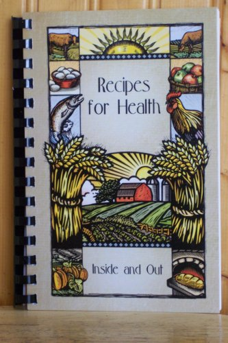 Recipes for Health - Inside & Out  ALL NATURAL COOKBOOK - No sugar or chemicals