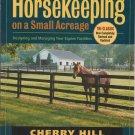 Horsekeeping On A Small Acreage Large PB Book Horse Care Barns