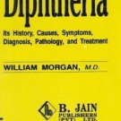 Diphtheria [Paperback] [Jun 30, 1995] Morgan, William