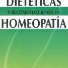 Restricciones dieteticas y recomendaciones en homeopatia/ Dietary restriction