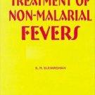 Treatment of Non-malarial Fever [Paperback] [Jun 30, 1999] Sudarshan, S. R.