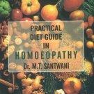 Practical Diet Guide in Homoeopathy [Paperback] [Jun 30, 2002] Santwani, M. T.