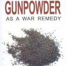 Gunpowder as a War Remedy [Dec 01, 2009] Clarke, John H.