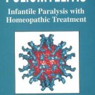 Poliomyelitis & Its Homoeopathic Treatment: Infantile Paralysis With Homoeopa