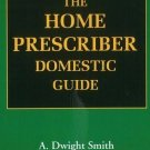 Home Prescriber Domestic Guide [Jan 01, 2004] Smith, A. Dwight