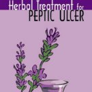 Herbal Treatment for Peptic Ulcer and Gastritis (Herbal Cure) [Paperback]