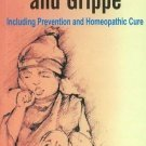 Catarrh, Colds & Grippe: Including Prevention & Homeopathic Cure [Sep 07,