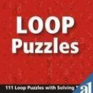 Loop Puzzles: 101 Loop Puzzles With Solving Tips [Paperback] [Apr 01, 2008]