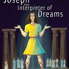 Joseph the Interpreter of Dreams [Jan 01, 2014] Pegasus
