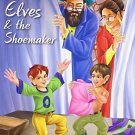 The Elves & the Shoemaker (My Favourite Illustrated Classics) [Paperback]
