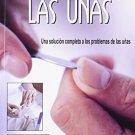Cuidado de las unas/ Nails Care: Una solucion completa a los problemas de las