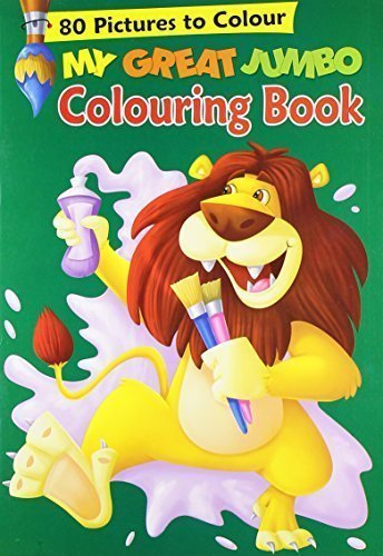 My Great Jumbo Colouring Book: 80 Big Pictures to Colour [Apr 19, 2010] B Jai
