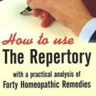 How to Use the Repertory: with a Practical Analysis of Forty Homeopathic