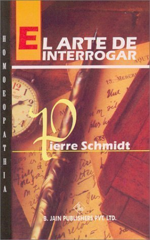 El Arte de Interrogar (Spanish Edition) [Nov 01, 2002] Schmidt, Pierre