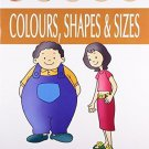 Shapes, Colors & Sizes (My Very First Preschool Book) [Apr 01, 2008] Pegasus