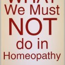 What We Must Not Do in Homoeopathy [Paperback] [Jun 30, 2005] Bernoville,