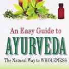 Easy Guide to Ayurveda: The Natural Way to Wholeness [Jan 01, 2001] Davis,