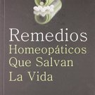 Remedios Homeopaticos Que Salvan La Vida (Spanish Edition) [Jan 01, 2005]
