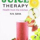 Raw Juice Therapy [Apr 01, 2000] N. N. Saha