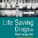 Life Saving Drugs in Homoeopathy [Jan 01, 2009] Kanodia, K.D.
