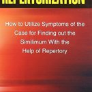Repertorization: How to Utilize Symptoms of the Case for Finding Out the Simi