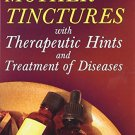 Miracles of Mother Tinctures: With Therapeutic Hints and Treatment of Disease