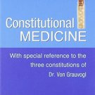 Consitutional Medicine: With Special Reference to the Three Constitutions of dr von