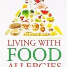 Living with Food Allergies [Paperback] [Dec 01, 2010] Alex Gazzola