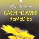 Specifics in Bach Flower Remedies [Paperback] [Jun 30, 2003] Vohra, D. S.