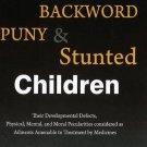 Delicate, Backward, Puny & Stunted Children [Jan 01, 2012] Burnett, James