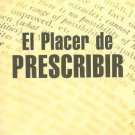 El placer de prescribir/ The pleasure of prescribe (Spanish Edition) [Paperback