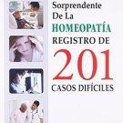 El Poder Sorprendente De La Homeopatia Registro De 201 Casos Dificles (Spanish