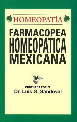 Farmacopea Homeopatica Mexicana (Spanish Edition) [Dec 01, 2009] Sandoval, Dr