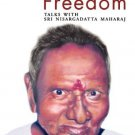 Beyond Freedom - Talks with Sri Nisargadatta Maharaj [Paperback] [Aug 01,