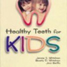 Healthy Teeth for Kids [Jul 30, 2008] Mittelman, Beverly; Mittelman, Jerome
