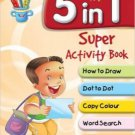 5 in 1 Super Activity Book [Jul 14, 2015] Pegasus