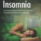 Defeat Insomnia: A Complete Natural Healthcare Guide to Insomnia & Other