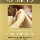 A Holistic Approach to Arthritis & Management of Chronic Pain [Paperback]