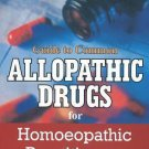 Guide to Common Allopathic Drugs for Homoeopathic Practitioners [Apr 22, 2010