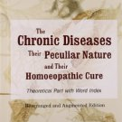 Chronic Diseases, Their Particular Nature & Their Homoeopathic Cure [Paperback