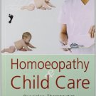 Homoeopathy & Child Care: Principles, Therapeutics, Children's Type, Repertor