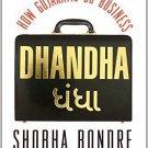 Dhandha: How Gujaratis Do Business [Paperback] [May 01, 2013] Shobha Bondre