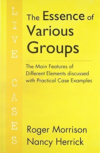 The Essence of Various Groups [Mar 01, 2010] Roger Morrison