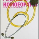 My Practice of Homoeopathy [Jun 30, 1999] Norman Jollyman