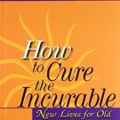 New Lives for Old: How to Cure the Incurable [Jun 30, 1999] Barker, Ellis J.