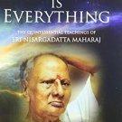 Nothing is Everything: The Quintessential Teachings of Sri Nisargadatta Maharaj