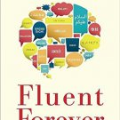 Fluent Forever: How to Learn Any Language Fast and Never Forget It [Paperback