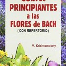 Guia De Principiantes a Las Flores De Bach (Spanish Edition) [Jan 01, 2004]