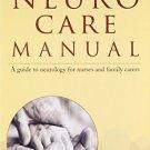 Neuro Care Manual: A Guide to Neurology for Nurses & Family Carers [Paperback